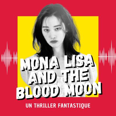 Mona Lisa and the Blood Moon : un thriller fantastique (Venise 2021) cover