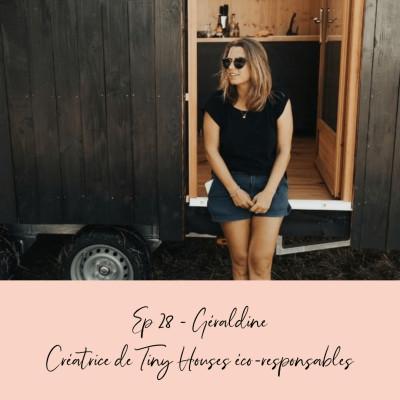 EP 28 - GERALDINE - CREATRICE DE TINY HOUSES ECO-RESPONSABLES cover