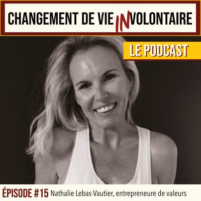 Episode #15: Nathalie Lebas-Vautier, entrepreneure de valeurs cover