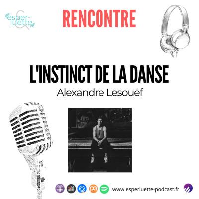 Alexandre Lesouëf, l'instinct de la danse - Rencontre cover
