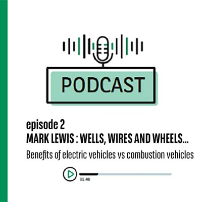 Episode 2 Mark Lewis : Wells, Wires, and Wheels, benefits of electric vehicles vs combustion vehicles cover