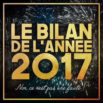 Episode n°10: Le Bilan de l'année 2017 (non, ce n'est pas une faute!) cover