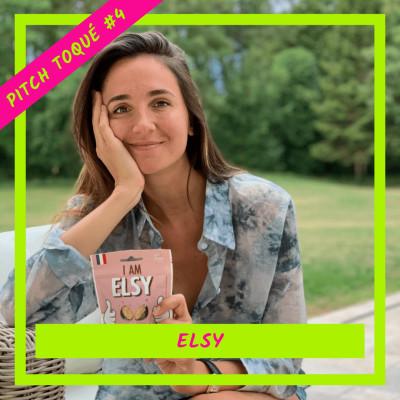 [ Pitch Toqué #4 ] - Elsy, la gourmandise bonne pour vous et pour la plan cover