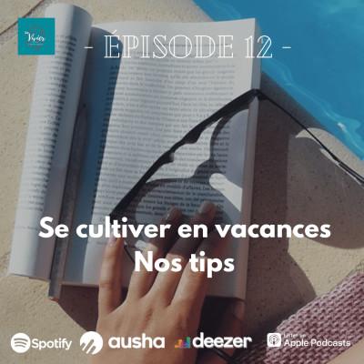 EP12- Se cultiver en vacances, nos tips cover