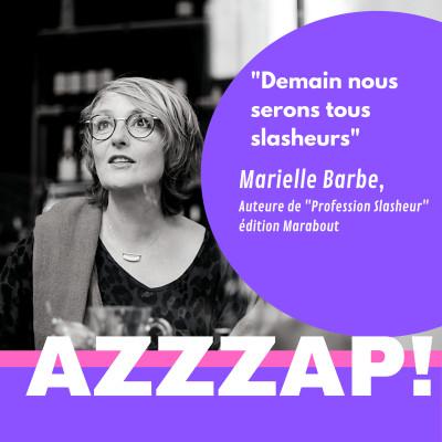 """Comment le slashing transforme le marché du travail ? Marielle Barbe, auteure de """"Profession Slasheur"""" cover"""