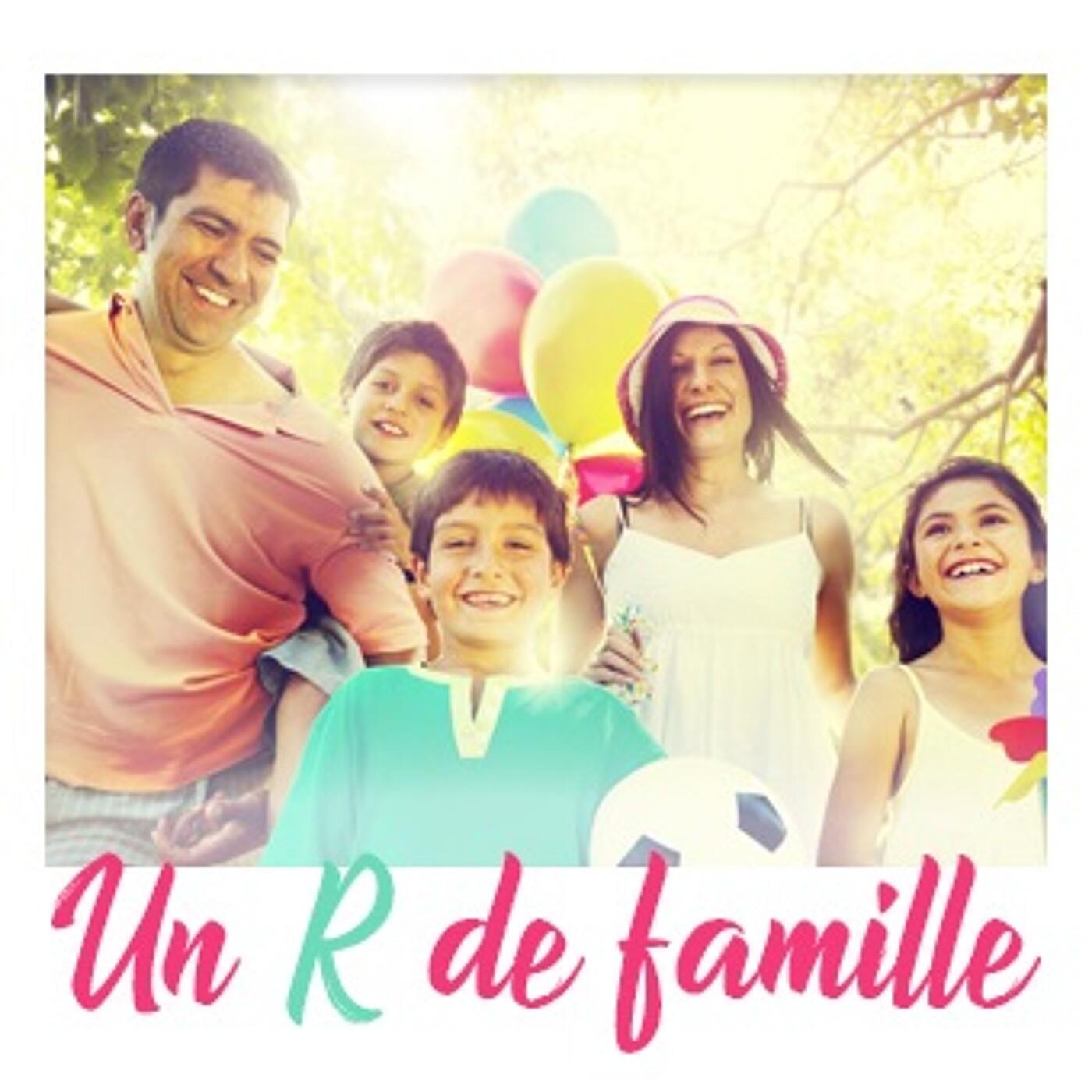 Un R De Famille : La qualité d'être pour mieux vivre