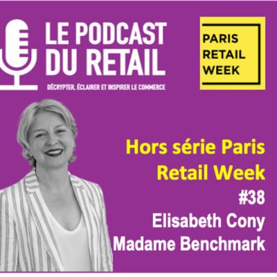 #38 Hors série Paris Retail Week 2021, témoignage d'Elisabeth Cony, Madame Benchmark cover
