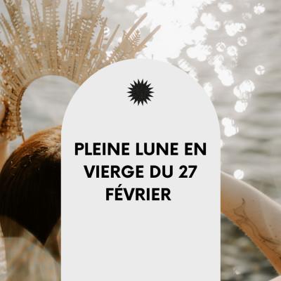 #5 Pleine Lune en Vierge du 27 février : Podcast Lunaire cover