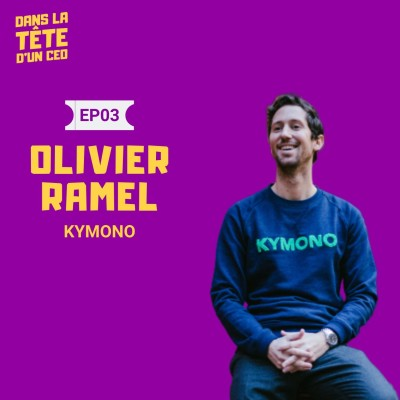 #3 Olivier Ramel CEO Kymono : Sur la construction d'une marque forte et sur le développement rapide sans lever de fonds cover