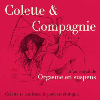 """*Colette & Compagnie* extrait de """"Orgasme en suspens"""" cover"""