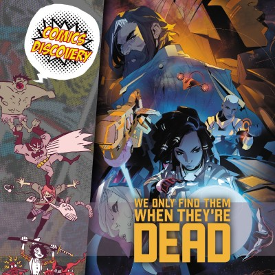 ComicsDiscovery S05E42 : We only find them when 're dead cover