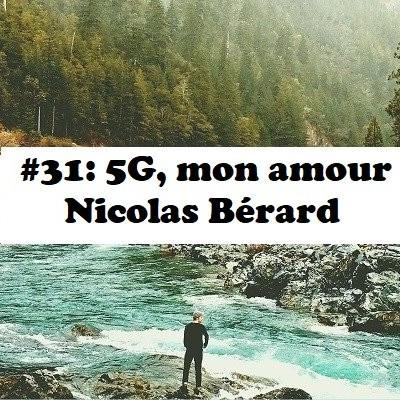 #31: 5G, mon amour - Nicolas Bérard cover