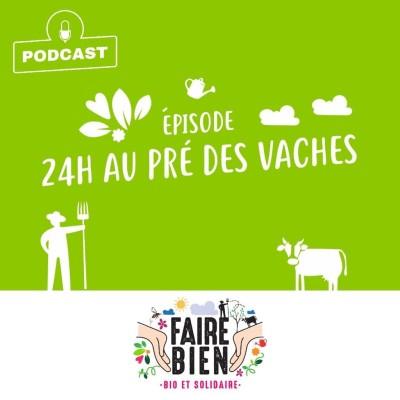 [24h au Pré des Vaches] Lucie, productrice de lait bio (1ère partie) cover