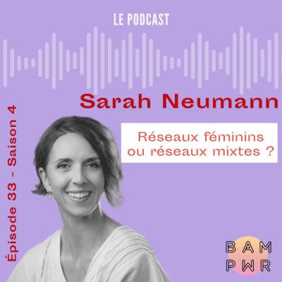 """EP33 Sarah Neumann """"Réseaux féminins ou réseaux mixtes ? cover"""