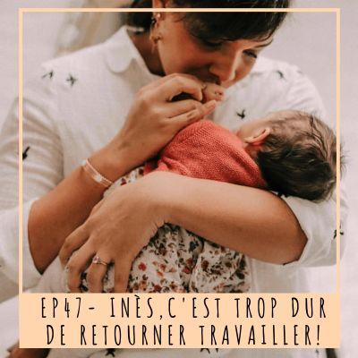 image EP47- INES, C'EST TROP DUR DE RETOURNER TRAVAILLER!