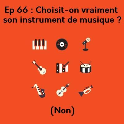 Ep 66 : Choisit-on vraiment son instrument ? (Déterminisme Social et Parcours Musical) cover