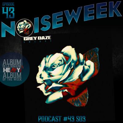 Noiseweek #43 Saison 3