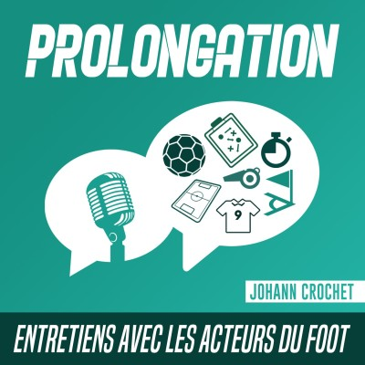 Teaser du podcast Prolongation cover