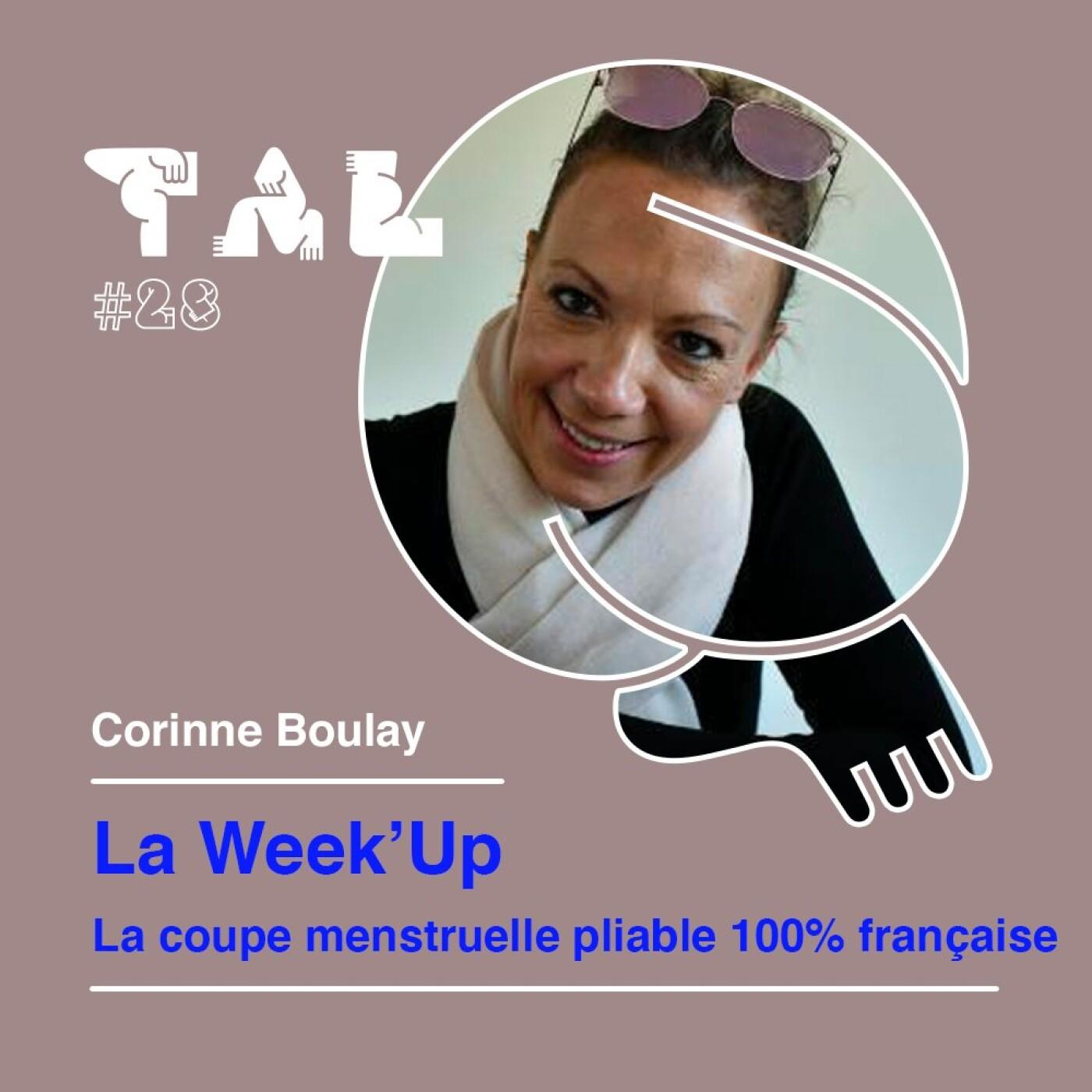 #28 - Corinne Boulay : La week Up : La première coupe menstruelle pliable 100% française 🩸  🇫🇷