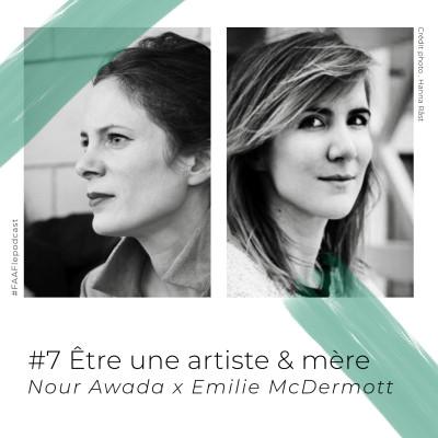 #7 - Être une artiste mère avec Nour Awada et Emilie McDermott cover