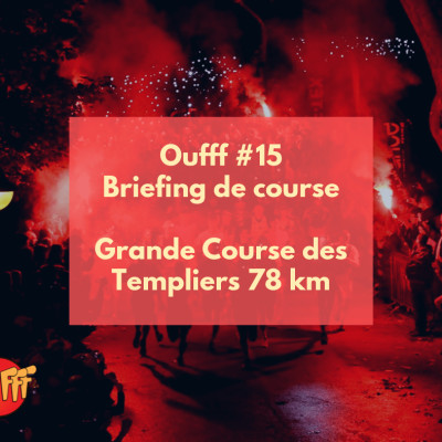 Oufff #15 - Briefing de course - Grande Course des Templiers cover