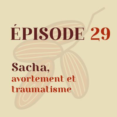 Sacha, avortement et traumatisme cover