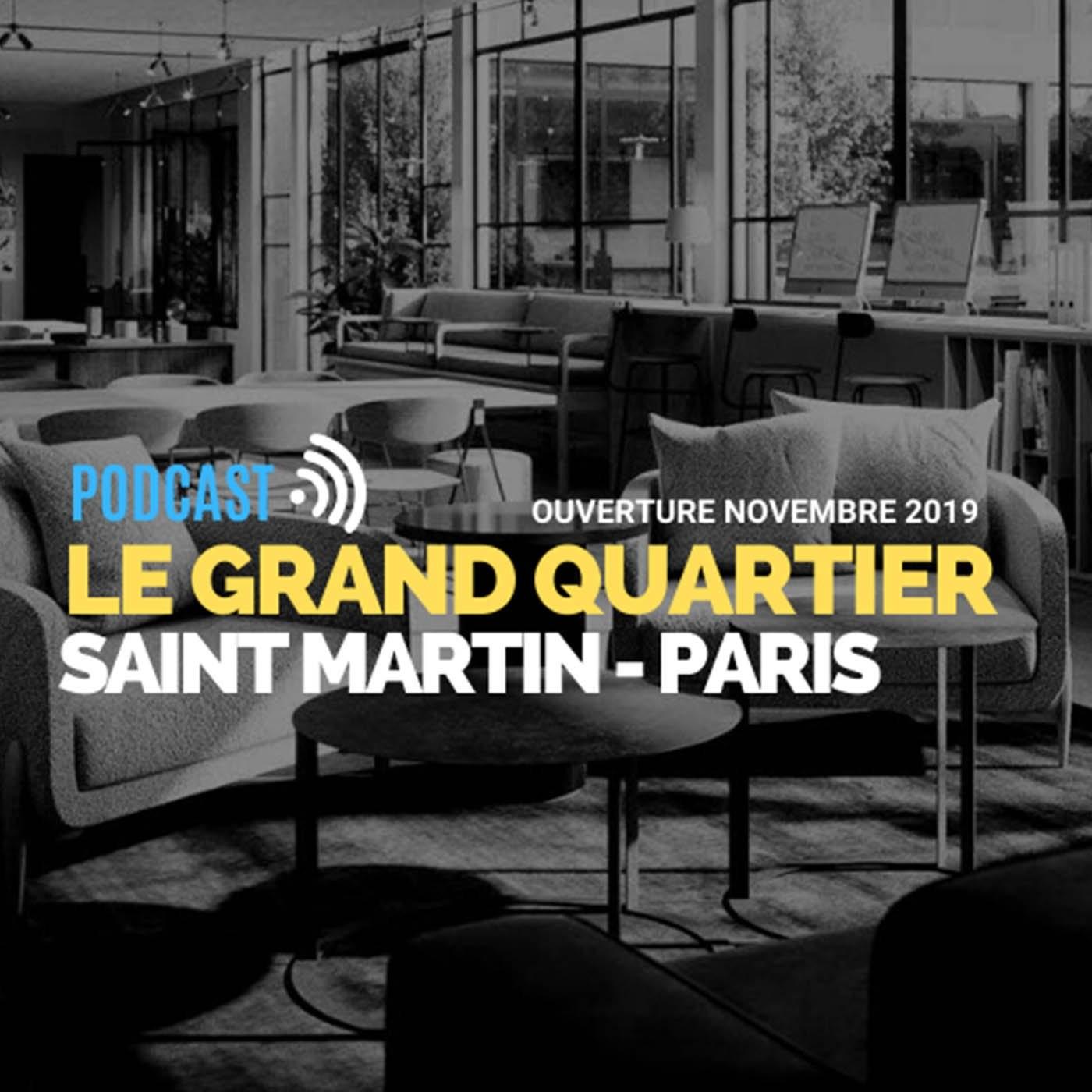 Podcast Infosbar Inside #17 : Le Grand Quartier Saint-Martin - Paris