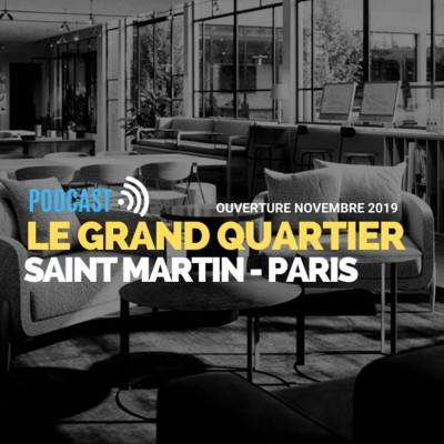 image Podcast Infosbar Inside #17 : Le Grand Quartier Saint-Martin - Paris