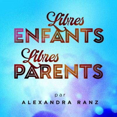 Libres Enfants, Libres Parents cover