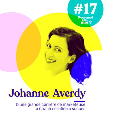 #17 Johanne Averdy - Quand tu confonds rêves et désirs profonds, la brillante carrière n'a pas de sens cover