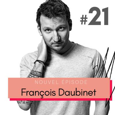 #21 François Daubinet, Fauchon : adapter son métier à sa propre identité cover