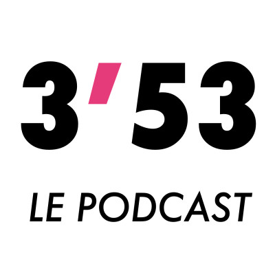 3'53 - Le Podcast cover