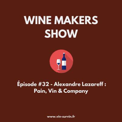 #32 - Alexandre Lazareff - Pain, Vin & Company cover