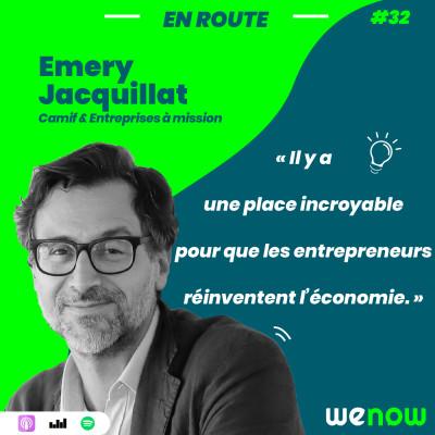 « Il y a une place incroyable pour que les entrepreneurs réinventent l'économie » avec Emery Jacquillat cover