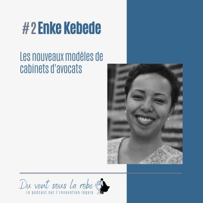 image Enke Kebede partie 1 - Les nouveaux modèles de cabinets d'avocats
