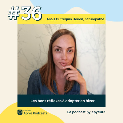 36 : Les bons réflexes à adopter en hiver | Anaïs Outrequin Horion, Naturopathe cover