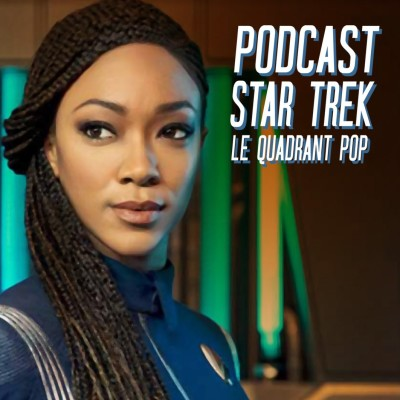Le Quadrant Pop #17 : Reporting for duty ( Star Trek Discovery S03E05 ) cover