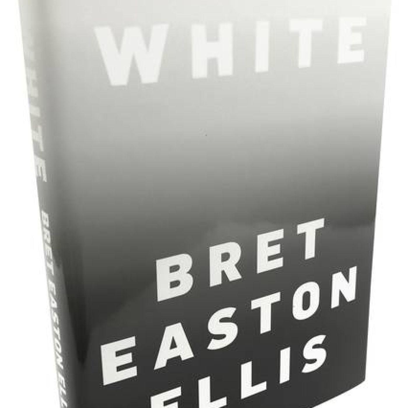 Critique Littéraire du roman WHITE de Bret Easton Ellis   Cinémaradio