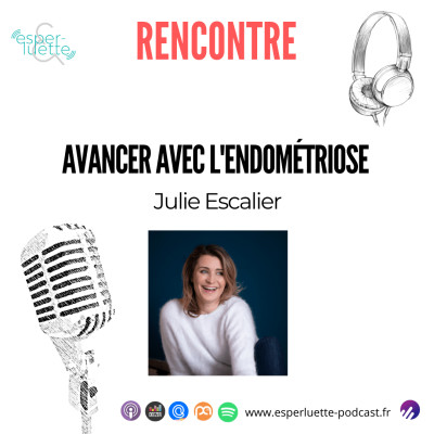 Julie Escalier - Avancer avec l'endométriose - Rencontre cover