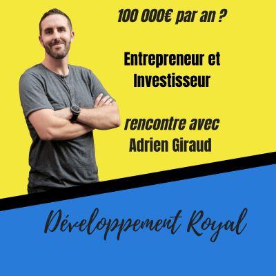 100 000 € par an ? Rencontre avec Adrien Giraud entrepreneur et investisseur immobilier cover