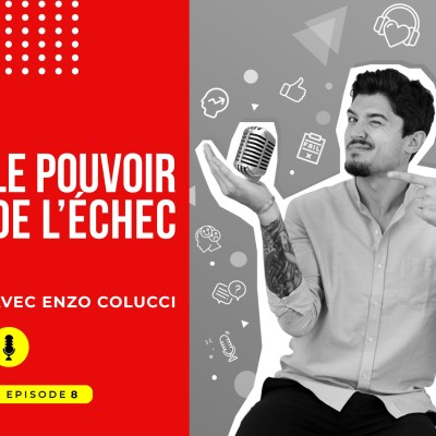 Episode #8 : Le pouvoir de l'échec avec Enzo Colucci cover
