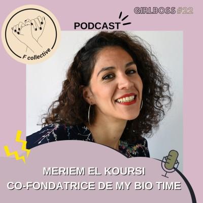 #22 Meriem El Koursi - co-Fondatrice de My Bio Time (e-shop cosmétiques naturels - Lille) cover