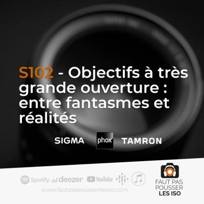 S102 - Objectifs à très grande ouverture : entre fantasmes et réalités. cover