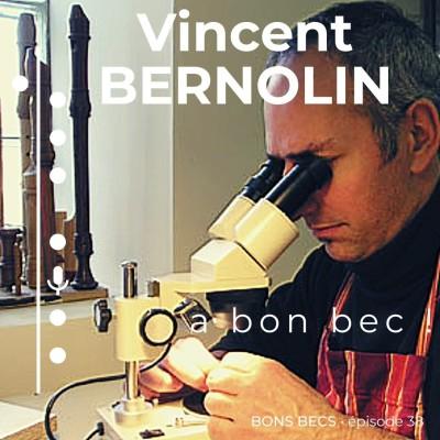 Épisode 38 • Vincent BERNOLIN a bon bec ! cover