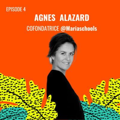 E04 - Agnès Alazard Co-Fondatrice @Mariaschools cover