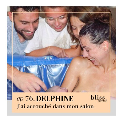 EP76- DELPHINE, J'AI ACCOUCHÉ DANS MON SALON cover