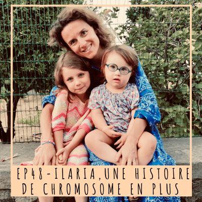 image EP48- ILARIA, UNE HISTOIRE DE CHROMOSOME EN PLUS