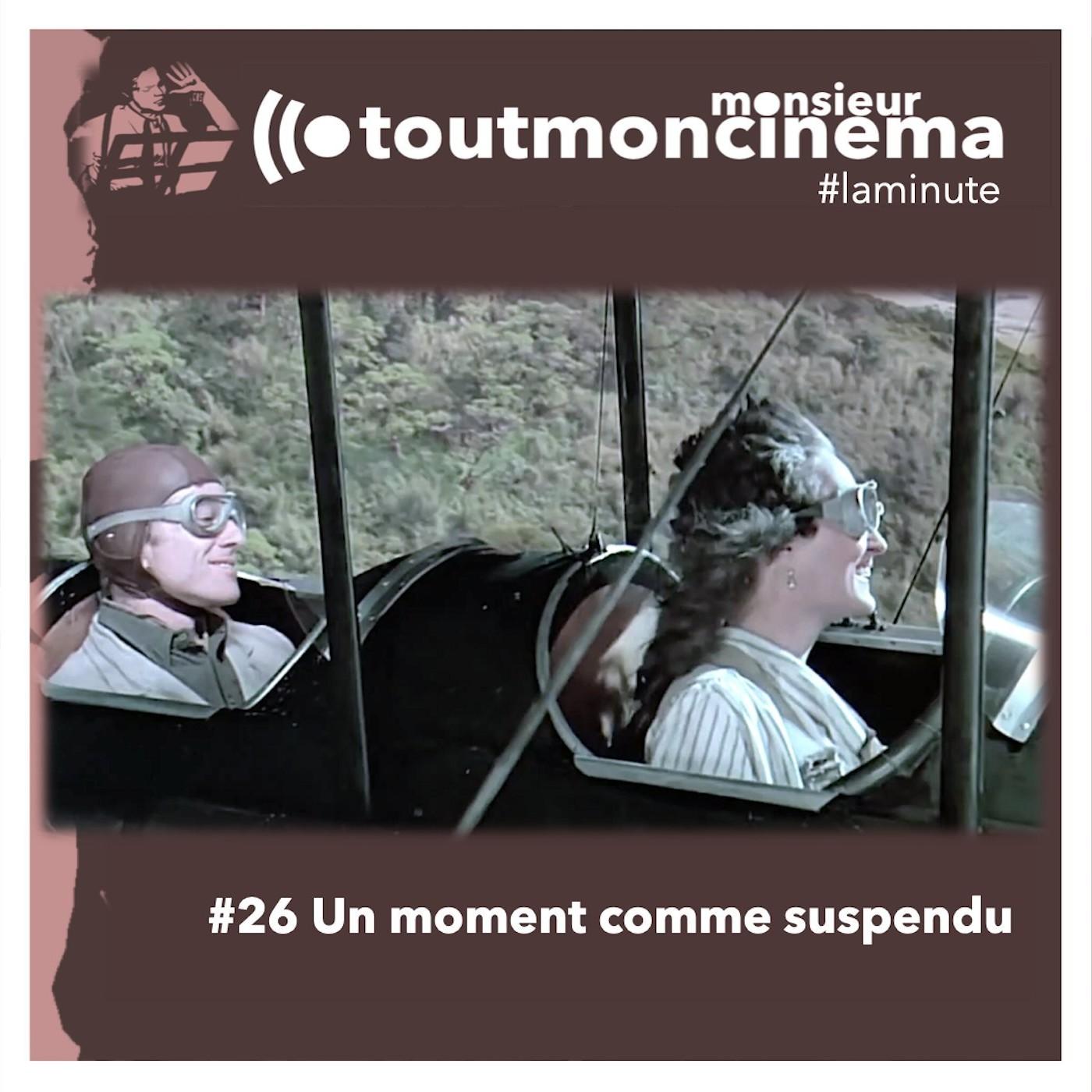 #26 Un moment comme suspendu (Out Of Africa)