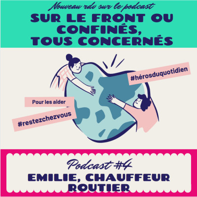 """""""Sur le Front ou Confinés, Tous Concernés"""" - Emilie, Chauffeur routier cover"""
