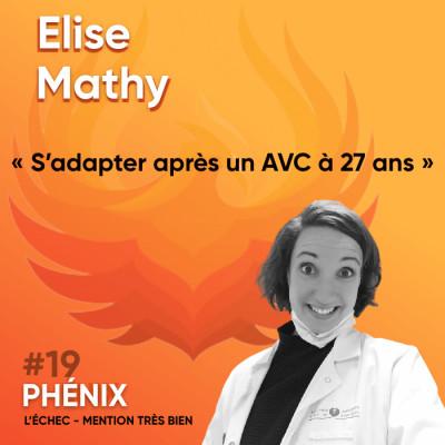 #19 🧠 - Elise Mathy : S'adapter après un AVC à 27 ans cover